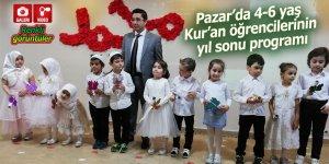 Pazar'da 4-6 yaş Kur'an öğrencilerinin yıl sonu programı
