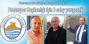 Pazarspor Başkanlığı için 3 aday yarışacak