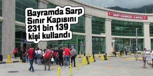 Bayramda Sarp Sınır Kapısını 231 bin 139 kişi kullandı