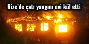Rize'de çatı yangını evi kül etti