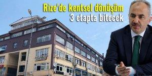 Rize'de kentsel dönüşüm 3 etapta bitecek