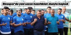 Çaykur Rizespor'da yeni sezon hazırlıkları duayla başladı