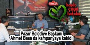 Pazar Belediye Başkanı Ahmet Basa da kampanyaya katıldı