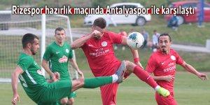 Rizespor hazırlık maçında Antalyaspor ile karşılaştı