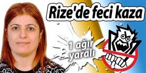 Rize'de feci kaza: 1 ağır yaralı