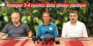 Rizespor 3-4 oyuncu daha almayı planlıyor