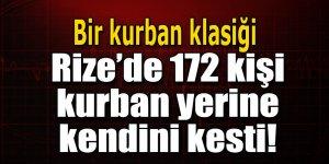 Rize'de 172 kişi, kurban yerine kendini kesti!