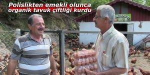 Polislikten emekli olunca organik tavuk çiftliği kurdu