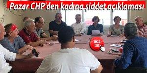 Pazar CHP'den kadına şiddet açıklaması