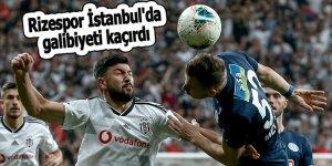 Rizespor İstanbul'da galibiyeti kaçırdı