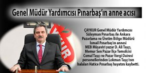 ÇAYKUR Genel Müdür Yardımcısı Süleyman Pınarbaş'ın anne acısı
