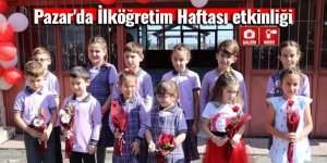 Pazar'da İlköğretim Haftası etkinliği