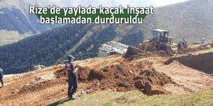 Rize'de yaylada kaçak inşaat başlamadan durduruldu