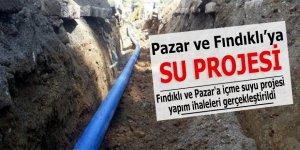 Fındıklı ve Pazar'a içme suyu projesi