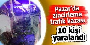 Pazar'da feci kaza: 10 yaralı