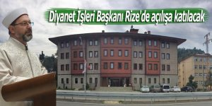 Diyanet İşleri Başkanı Erbaş Rize'de açılışa katılacak