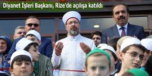 Diyanet İşleri Başkanı Ali Erbaş, Rize'de açılışa katıldı