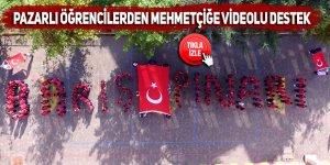 Pazarlı öğrencilerden Mehmetçiğe videolu destek