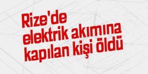 Rize'de elektrik akımına kapılan kişi öldü