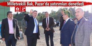 Milletvekili Bak, Pazar'da yatırımları denetledi