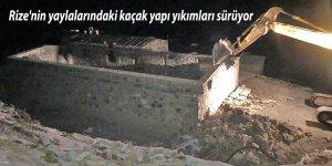 Rize'nin yaylalarındaki kaçak yapı yıkımları sürüyor