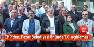 CHP'den, Pazar Belediyesi önünde T.C. açıklaması