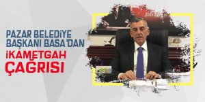 Pazar Belediye Başkanı Basa'dan ikametgâh çağrısı