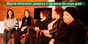 Rize'de birbirlerini yetiştiren 5 öğretmen bir araya geldi