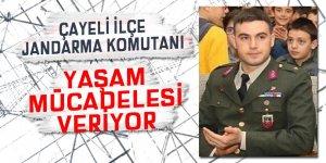 Çayeliİlçe Jandarma Komutanı yaşam mücadelesi veriyor