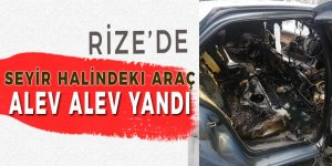 Rize'de araç bir anda alev aldı