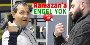 Ramazan engel tanımıyor