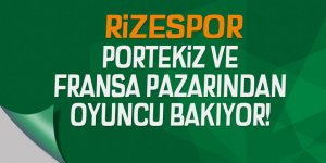 Rizespor; Portekiz ve Fransa pazarından oyuncu bakıyor!