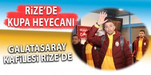 Galatasaray kafilesi Rize'de