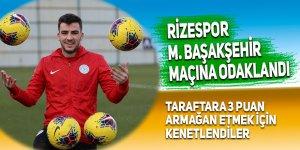 Rizespor, Medipol Başakşehir maçına odaklandı