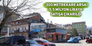 300 metrekare arsa 5,5 milyon liraya satışa çıkarıldı