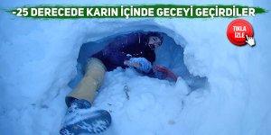 -25 derecede karın içinde geceyi geçirdiler