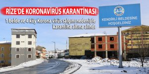 RİZE'DE KORONAVİRÜS KARANTİNASI