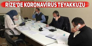 Rize'de koronavirüs teyakkuzu