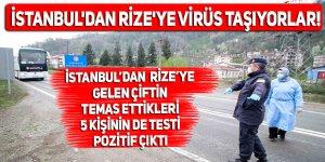 İstanbul'dan Rize'ye virüs taşıyorlar!
