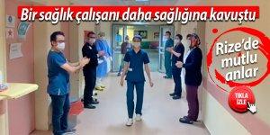 Rize'de bir sağlık çalışanı daha sağlığına kavuştu