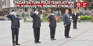 Pazar'da Türk Polis Teşkilatı'nın kuruluş yıl dönümü etkinliği