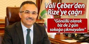 """Vali Çeber'den Rize'ye çağrı: """"Gönüllü olarak sokağa çıkmayalım"""""""