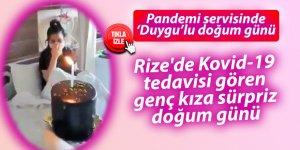Rize'de Kovid-19 tedavisi gören genç kıza sürpriz doğum günü