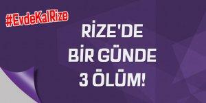 RİZE'DE BİR GÜNDE 3 ÖLÜM!