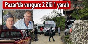 Pazar'da vurgun: 2 ölü 1 yaralı