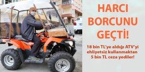 Ehliyetsiz ATV kullanmaktan 5 bin TL ceza yediler!