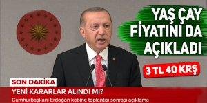 Cumhurbaşkanı Erdoğan yaş çay fiyatını açıkladı