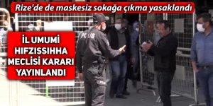 Rize'de de maskesiz sokağa çıkma yasaklandı