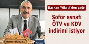 Şoför esnafı ÖTV ve KDV indirimi istiyor