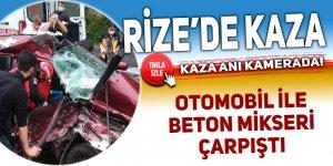 Rize'de kaza! Otomobil beton mikseri ile çarpıştı